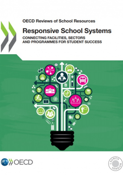 Responsive School Systems: Connecting Facilities, Sectors and Programmes for Student Success